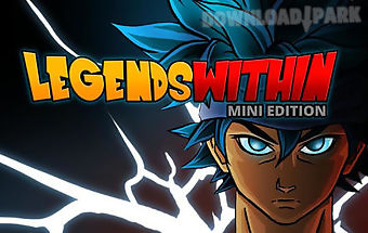 Legends within: mini edition