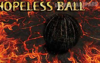 Hopeless ball