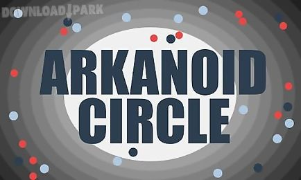 arkanoid circle: circlenoid