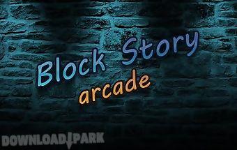 Block story: arcade