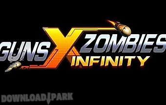 Guns x zombies: infinity