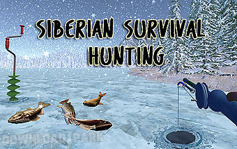 Siberian survival: hunting and f..