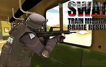 Swat train mission: crime rescue