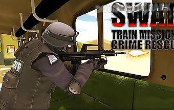 Swat train mission: crime rescue