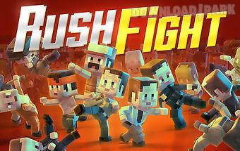Rush fight