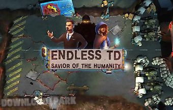 Endless td: savior of the humani..