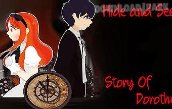Hide and seek: story of dorothy