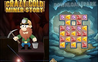 Crazy gold miner story. ultimate..