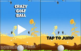 Crazy golf ball