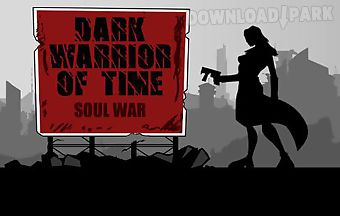 Dark warrior of time: soul war