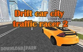 Drift car: city traffic racer 2