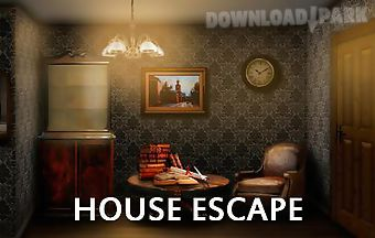 House: escape