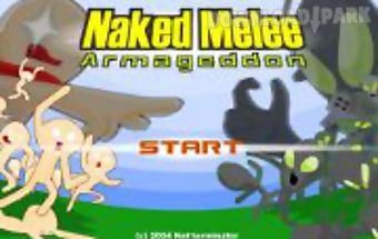 The naked melee