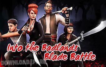 Into the badlands: blade battle