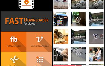 Fast downloader for videos