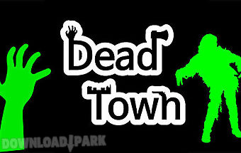Dead town: zombie survival