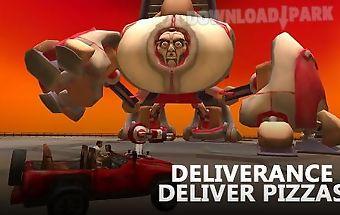 Deliverance: deliver pizzas