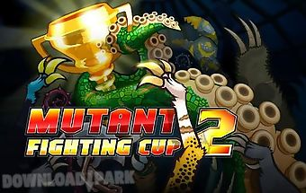 Mutant fighting cup 2