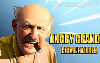 Angry grandpa: crime fighter