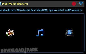 Pixel media renderer-dmr