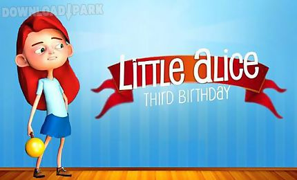 little alice: third birthday