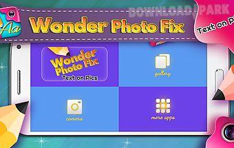 Wonder photo fix text on pics