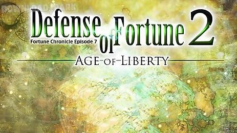fortune chronicle: episode 7. defense of fortune 2: age of liberty