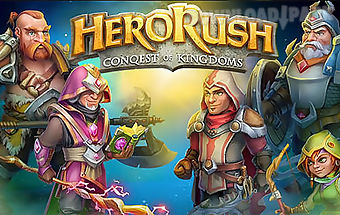 Hero rush: conquest of kingdoms...