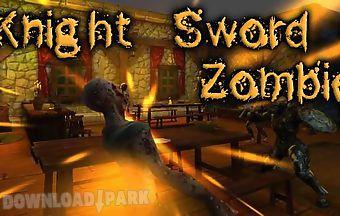 Knight sword: zombie