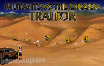 Mutants vs the chosen: traitor