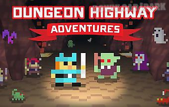 Dungeon highway: adventures