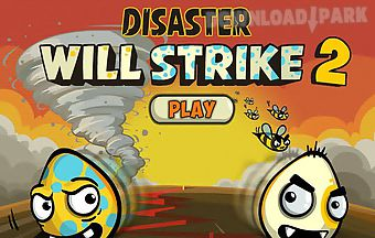 The disaster willstrike 2