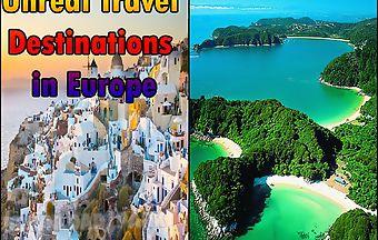 Unreal travel destinations in eu..