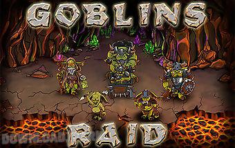 Goblins raid