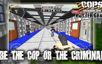 Cops vs robbers hunter games