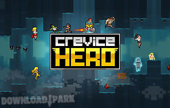 Crevice hero