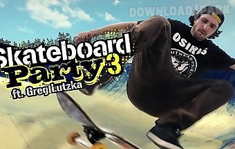 Skateboard party 3 ft. greg lutz..