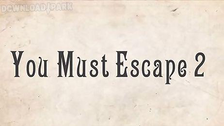 you must escape 2