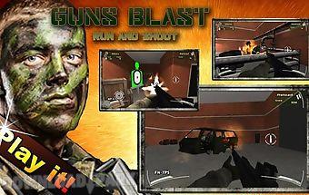 Guns blast – run and shoot