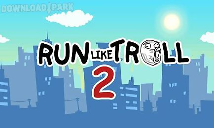 run like troll 2: run to die