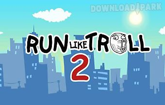 Run like troll 2: run to die