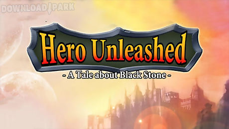 hero unleashed: a tale about black stone
