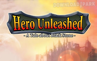 Hero unleashed: a tale about bla..