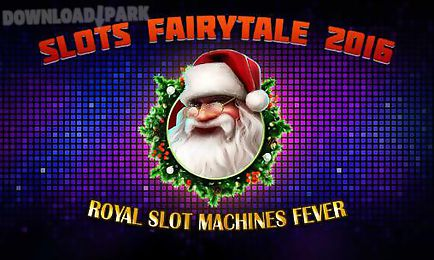slots fairytale 2016: royal slot machines fever