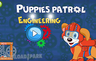 Puppy engineering patrol