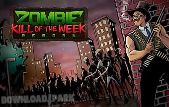 Zombie kill of the week: reborn