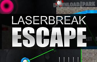 Laserbreak: escape