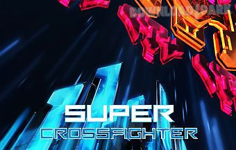 Super crossfighter
