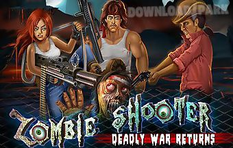 Zombie shooter: deadly war retur..
