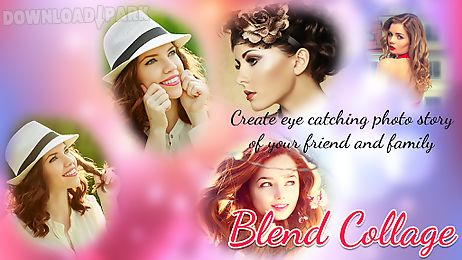 Blend collage photo Android App free download in Apk